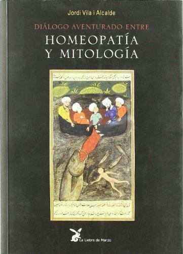 9788487403699: Diálogo aventurado entre homeopatía y mitología