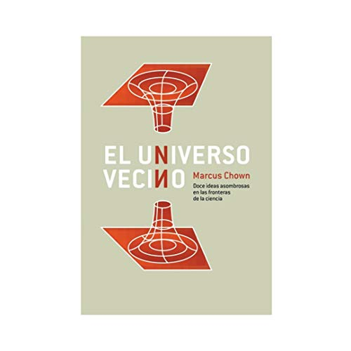 El Universo Vecino (Spanish Edition) (8487403824) by Marcus Chown