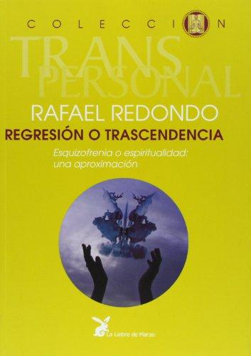 9788487403866: Regresión O Trascendencia. Esquizofrenia O Espiritualidad (Coleccion Transpersonal)