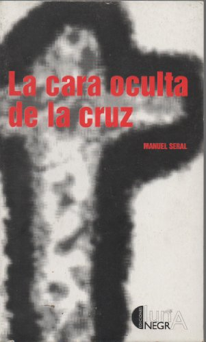 9788487404412: La Cara Oculta De La Cruz