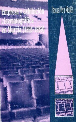 9788487408380: Empresa y exhibición cinematográfica en Murcia (1895-1939) (Biblioteca murciana de bolsillo) (Spanish Edition)