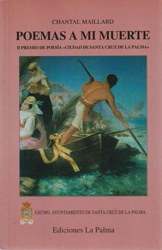 9788487417412: Poemas a mi muerte (Ediciones La Palma) (Spanish Edition)