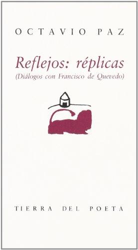 9788487417658: Reflejos, réplicas: Diálogos con Francisco de Quevedo (Colección Tierra del poeta) (Spanish Edition)