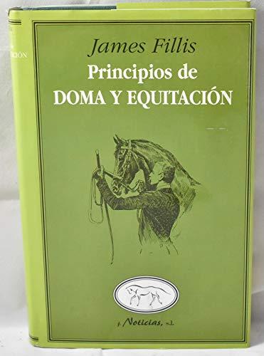 Principios de doma y equitación.: FILLIS, James.