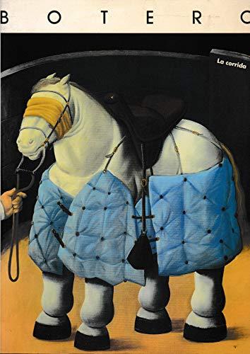 Fernando Botero: La Corrida; Oleos, Acuarelas, Dibujos: Botero, Fernando and Alvaro Martinez ...