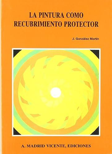 La pintura como recubrimiento protector: J.Gonzalez Martin