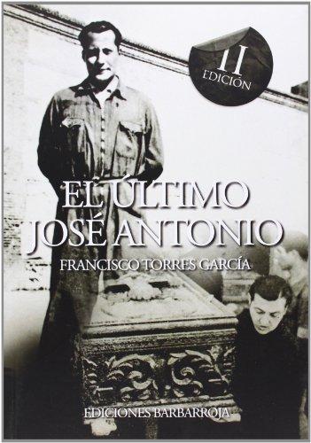 9788487446818: El último José Antonio