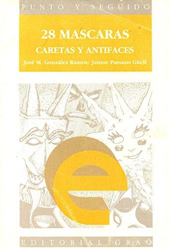28 Mascaras - Caretas y Antifases (Spanish: Gonzalez Ramos, Jose