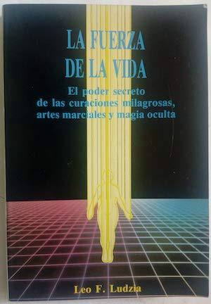 La fuerza de la vida / The Life Force (Spanish Edition) (8487476074) by Leo F. Ludzia