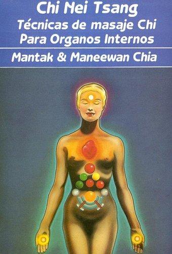 9788487476488: Chi Nei Tsang: Tecnicas De Masaje Chi Para Organos Internos/chi Massage Techniques For The Internal Organs