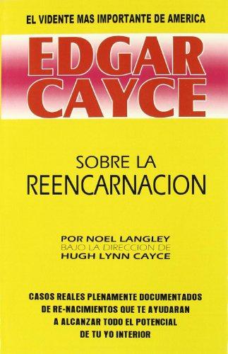 La Reencarnacion (Spanish Edition) (848747649X) by Edgar Cayce