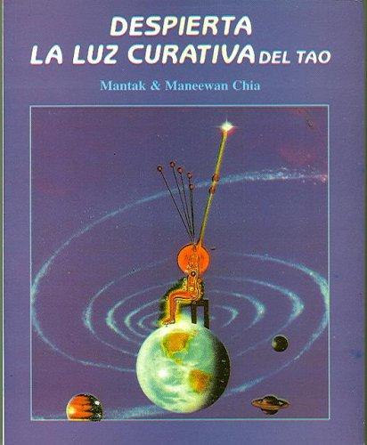9788487476617: Despierta La Luz Curativa Del Tao/awaken The Healing Light Through Tao (Spanish Edition)