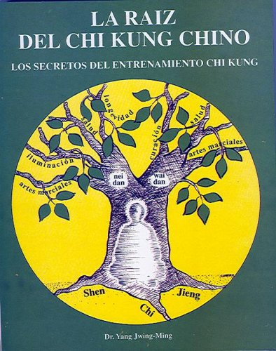 9788487476624: La raiz del Chi Kung chino / The Root of Chinese Chi Kung (Spanish Edition)