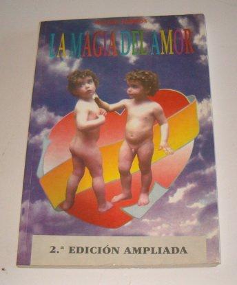 9788487476655: La magia del amor / The Magic of Love (Spanish Edition)