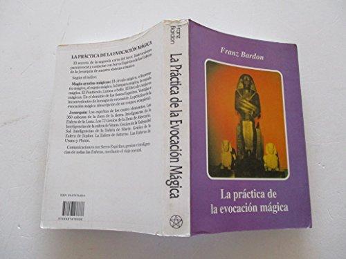 9788487476686: La Practica de la Evocacion Magica/ The Practice of Magical Evocation (Spanish Edition)