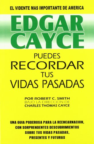 9788487476693: Edgar Cayce Puedes recordar tus vidas pasadas/ Edgar Cayce You Can Remember Your Past Lives (Spanish Edition)
