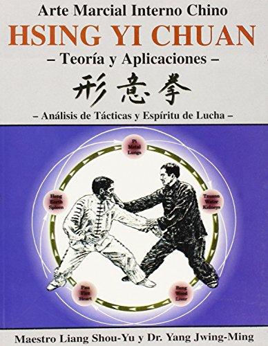 HSING YI CHUAN, ARTE MARCIAL INTERNO CHINO?: Sh0u-Yu Liang; Jwing-Ming