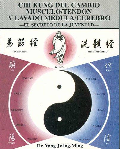 9788487476747: Chi Kung del cambio Músculo/Tendón y Lavado Médula/Cerebro: El secreto de la Juventud