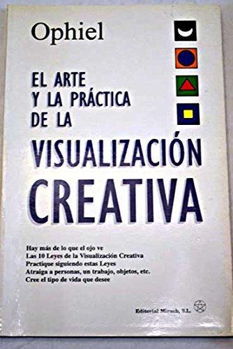 9788487476969: Arte y practica de la visualizacion creativa/ Art and Practice of Creative Visualization