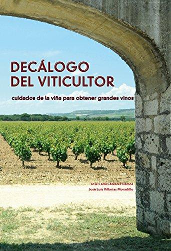 9788487480799: DECALOGO DEL VITICULTOR:CUIDADOS VI¥A PARA OBTE.GRAND.VINOS