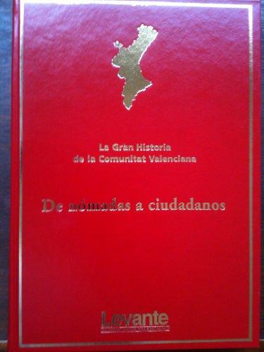 9788487502897: LA GRAN HISTORIA DE LA COMUNITAT VALENCIANA,DE NÓMADAS A CIUDADANOS tomo 1-levante-EN SIMIL PIEL Y GRAN FORMATO-MAGNÍFICAS E IMPRESIONANTES ILUSTRACIONES FOTOGRÁFICAS