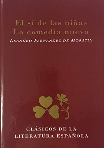 9788487507595: El Sí de las Niñas: La Comedia Nueva (Clásicos de la literatura española)