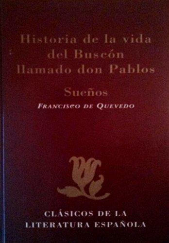 9788487507700: Historia de la Vida del Buscón Llamado Don Pablo: Sueños (Clásicos de la literatura española)