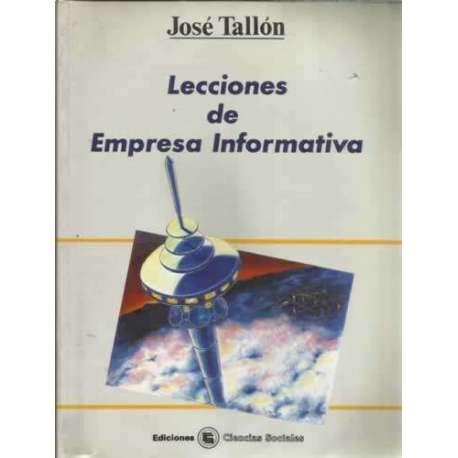 LECCIONES DE EMPRESA INFORMATIVA: TALLÓN GARCÍA, JOSÉ