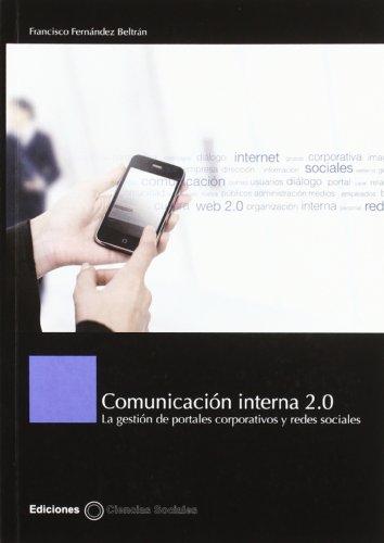 9788487510526: COMUNICACION INTERNA 2.0 GESTION PORTALES CORPORATIVOS REDES SOCIALES