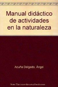 Manual Didactico Actividades Naturaleza: ACUNA (520051)