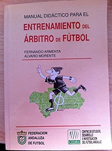 Manual didáctico para el entrenamiento del árbitro: Armenta, Fernando /