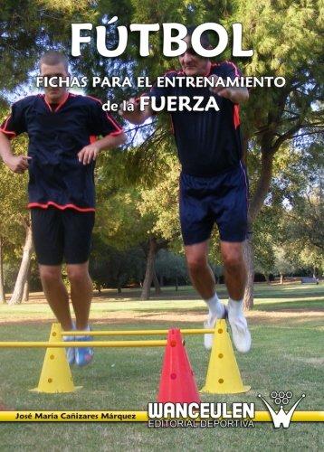 9788487520181: Fútbol: fichas para el entrenamiento de la fuerza (Spanish Edition)