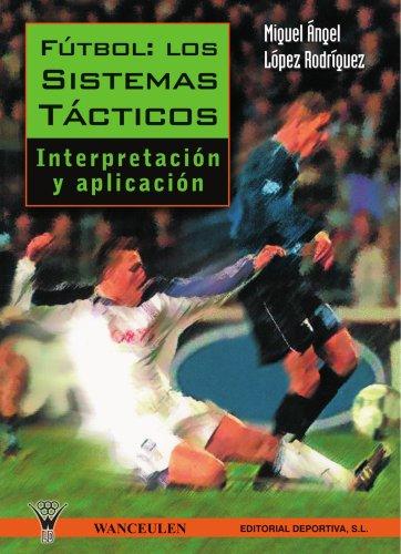 9788487520860: Fútbol: Los sistemas tácticos (Spanish Edition)