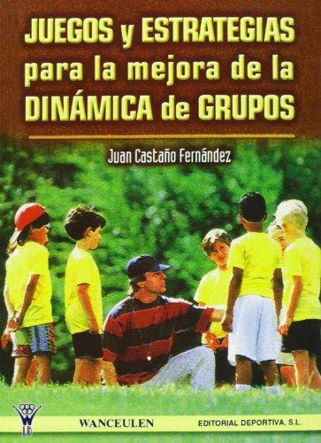 9788487520877: Juegos Y Estrategias Para La Mejora De La Dinámica De Grupos
