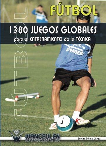 9788487520907: Fútbol: 1380 Juegos Globales Para el Entrenamiento de la Técnica (Spanish Edition)