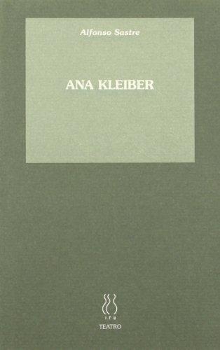 9788487524349: Ana Kleiber (Teatro Alfonso Sastre)