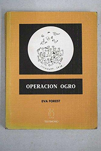 9788487524561: OPERACION OGRO: COMO Y POR QUE EJECUTAMOS A CARRERO BLANCO