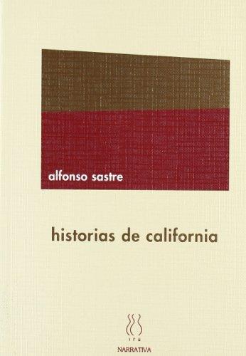 9788487524868: Historias de California (Narrativa Alfonso Sastre)