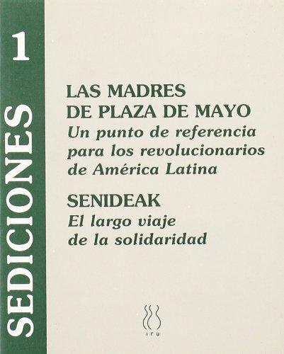 9788487524974: Las Madres de Plaza de Mayo: Un punto de referencia para los revolucionarios de América Latina :[entrevista (Sediciones) (Spanish Edition)