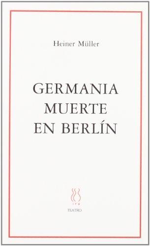 9788487524998: Germania muerte en Berlin (SKENE)