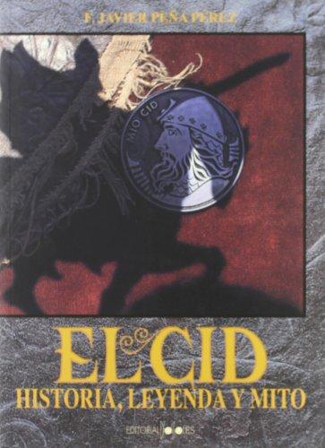 9788487528149: Cid Campeador, Historia, Leyenda Y Mito, El