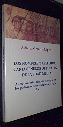 9788487529696: Los nombres y apellidos cartageneros de finales de la edad media: antroponimia, historia y lengua en...