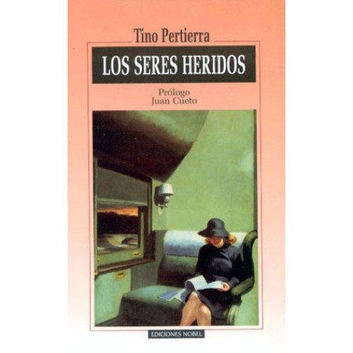 Los seres heridos. Prólogo Juan Cueto.: PERTIERRA, Tino