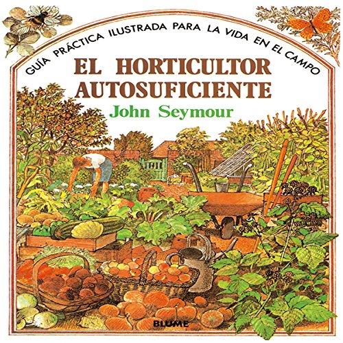 9788487535666: Gu¡a práctica ilustrada. Horticultor autosuficiente (Guía práctica ilustrada para la vida en el campo)