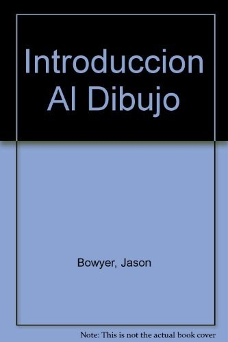 Introduccion Al Dibujo (Spanish Edition): Bowyer, Jason