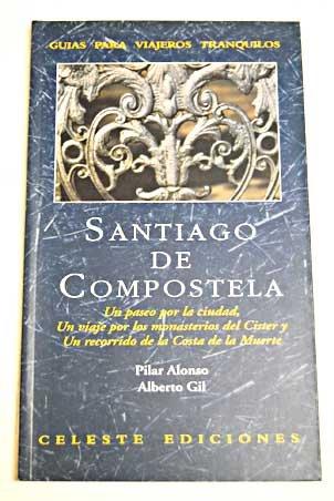 Santiago De Compostela: Un Paseo Por La: Alonso, Pilar &