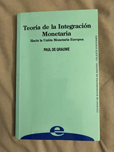 9788487553592: Teoria de La Integracion Monetaria (Spanish Edition)