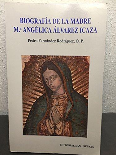 """9788487557675: Biografía de la M. María Angélica Álvarez Icaza: Iniciación a la lectura de sus escritos titulados """"Encantos del amor divino"""" (Spanish Edition)"""