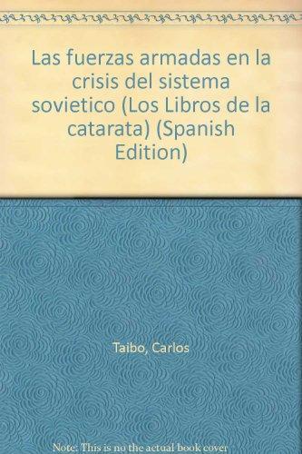 9788487567575: Las fuerzas armadas en la crisis del sistema soviético (Los Libros de la catarata) (Spanish Edition)
