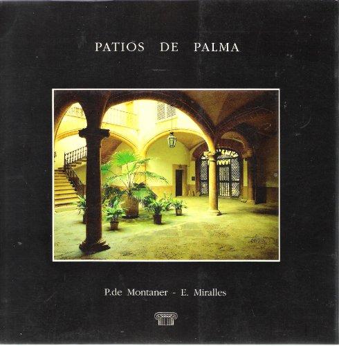 Patios de Palma,: E Miralles, P Montaner